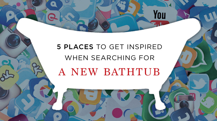 5 Places To Get Inspired When Searching For A New Bathtub